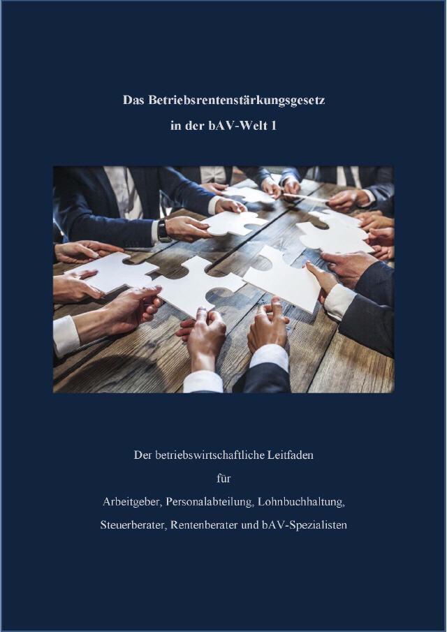 bav-Leitfaden für arbeitgeber, HR- und Steuerberater - Der betriebswirtschaftliche Leitfaden www.bav-Leitfaden.de